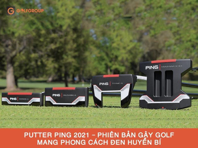 Hình ảnh: Đập hộp các phiên bản putter Ping 2021